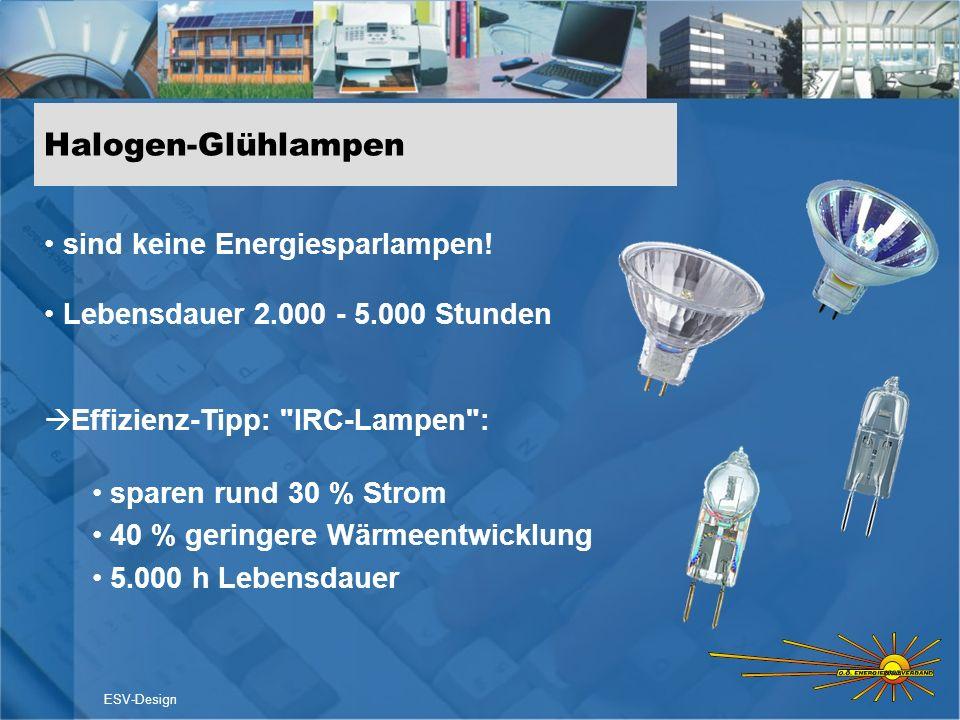 Halogen-Glühlampen sind keine Energiesparlampen! Lebensdauer 2.000 - 5.000 Stunden Effizienz-Tipp: