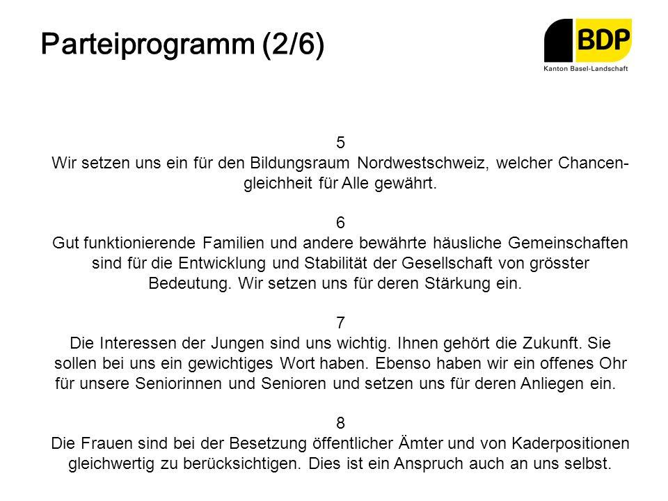 Parteiprogramm (2/6) 5 Wir setzen uns ein für den Bildungsraum Nordwestschweiz, welcher Chancen- gleichheit für Alle gewährt. 6 Gut funktionierende Fa