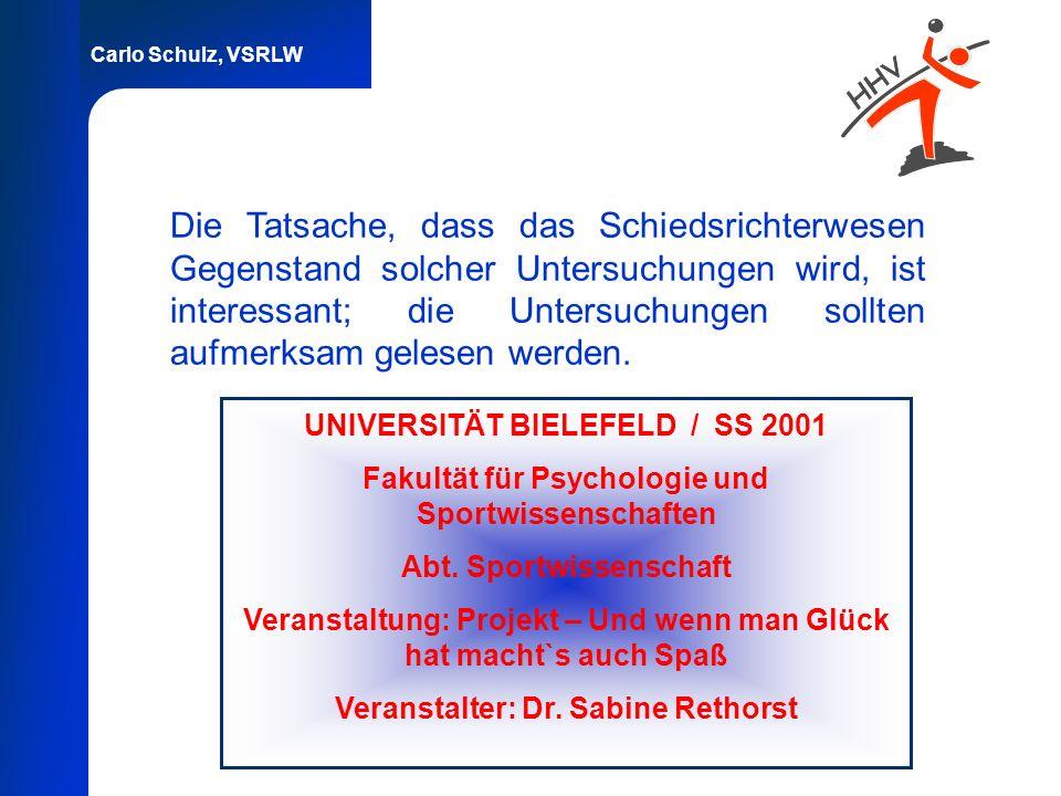 Carlo Schulz, VSRLW Die Tatsache, dass das Schiedsrichterwesen Gegenstand solcher Untersuchungen wird, ist interessant; die Untersuchungen sollten auf