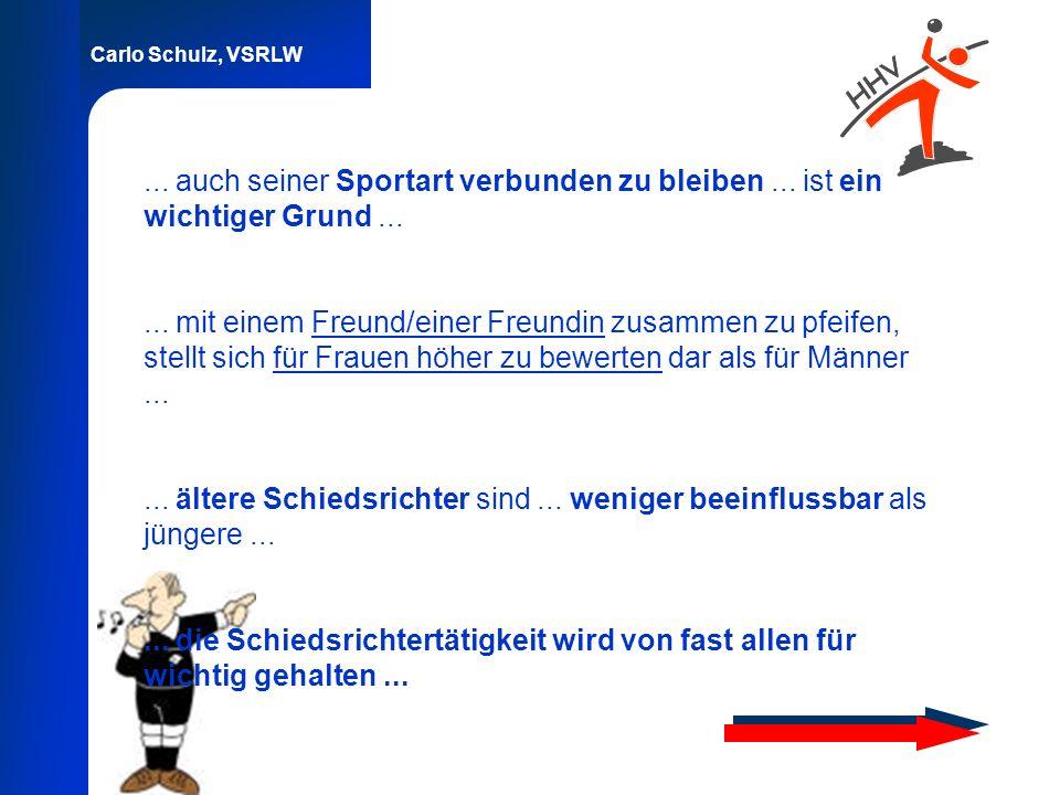 Carlo Schulz, VSRLW... auch seiner Sportart verbunden zu bleiben... ist ein wichtiger Grund...... mit einem Freund/einer Freundin zusammen zu pfeifen,