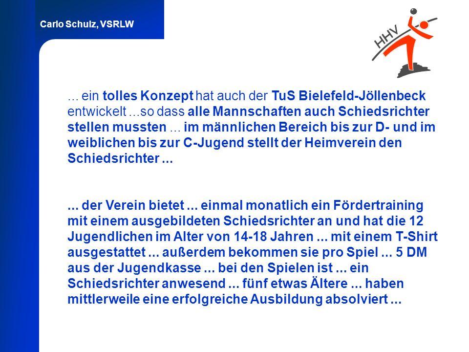 Carlo Schulz, VSRLW... ein tolles Konzept hat auch der TuS Bielefeld-Jöllenbeck entwickelt...so dass alle Mannschaften auch Schiedsrichter stellen mus