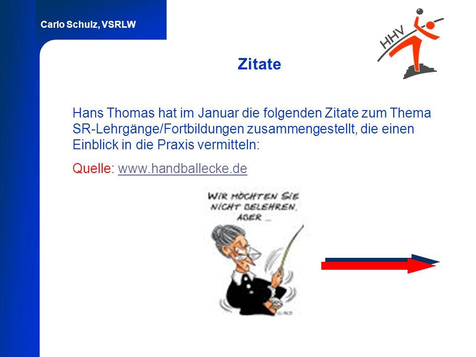 Carlo Schulz, VSRLW Zitate Hans Thomas hat im Januar die folgenden Zitate zum Thema SR-Lehrgänge/Fortbildungen zusammengestellt, die einen Einblick in