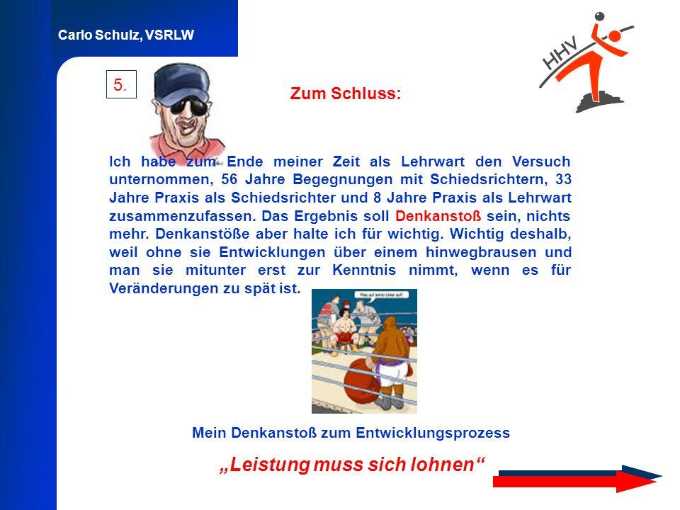 Carlo Schulz, VSRLW Zum Schluss: Ich habe zum Ende meiner Zeit als Lehrwart den Versuch unternommen, 56 Jahre Begegnungen mit Schiedsrichtern, 33 Jahr