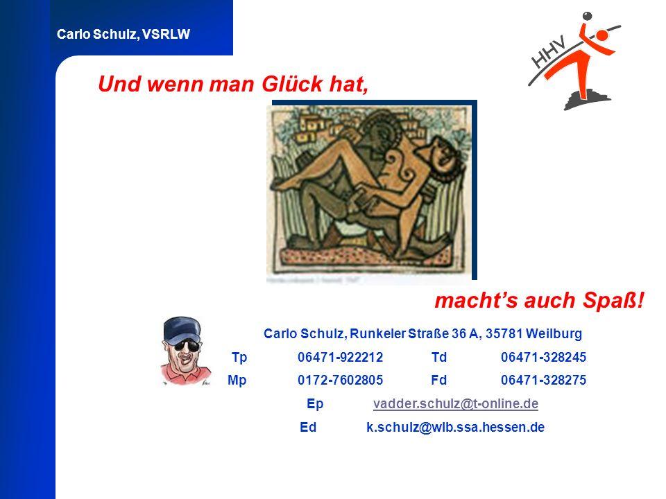 Carlo Schulz, VSRLW Und wenn man Glück hat, Carlo Schulz, Runkeler Straße 36 A, 35781 Weilburg Tp 06471-922212 Td 06471-328245 Mp 0172-7602805 Fd 0647