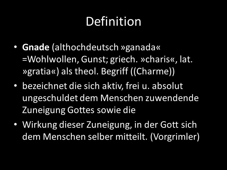 Definition Gnade (althochdeutsch »ganada« =Wohlwollen, Gunst; griech. »charis«, lat. »gratia«) als theol. Begriff ((Charme)) bezeichnet die sich aktiv