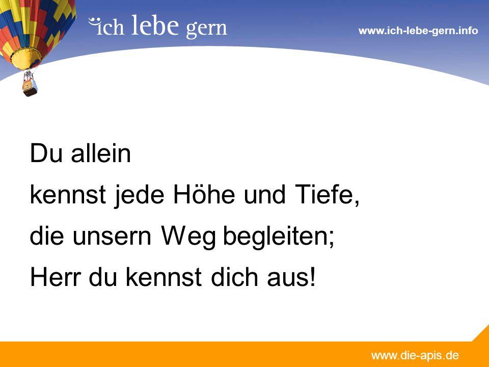 www.die-apis.de www.ich-lebe-gern.info Du allein bist der Weg der Verheißung.