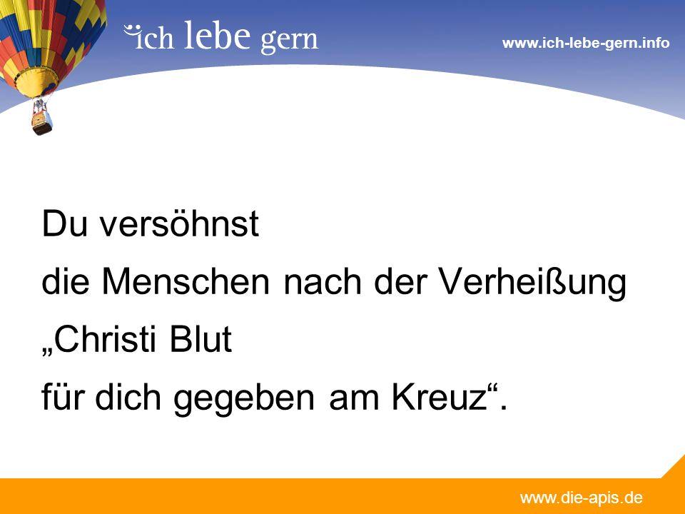 www.die-apis.de www.ich-lebe-gern.info Selig zu preisen die durch Jesus versöhnt sind.