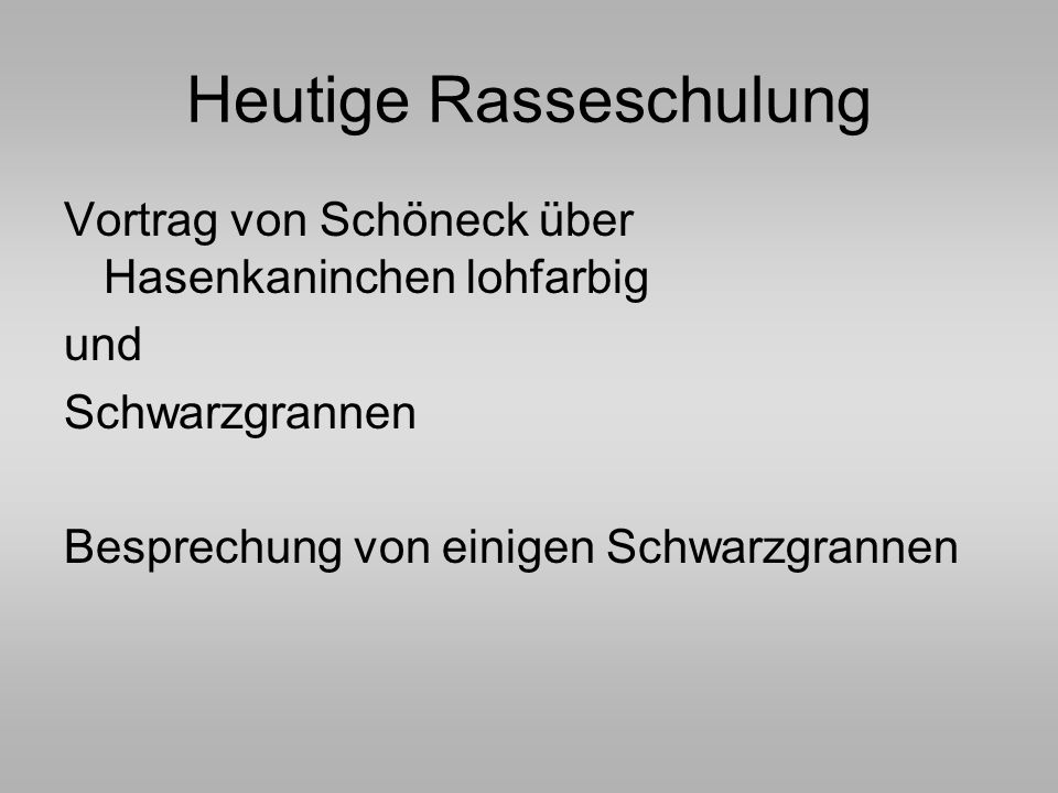 Heutige Rasseschulung Vortrag von Schöneck über Hasenkaninchen lohfarbig und Schwarzgrannen Besprechung von einigen Schwarzgrannen