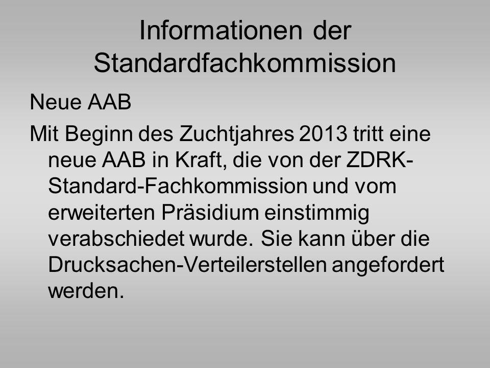 Informationen der Standardfachkommission Neue AAB Mit Beginn des Zuchtjahres 2013 tritt eine neue AAB in Kraft, die von der ZDRK- Standard-Fachkommiss