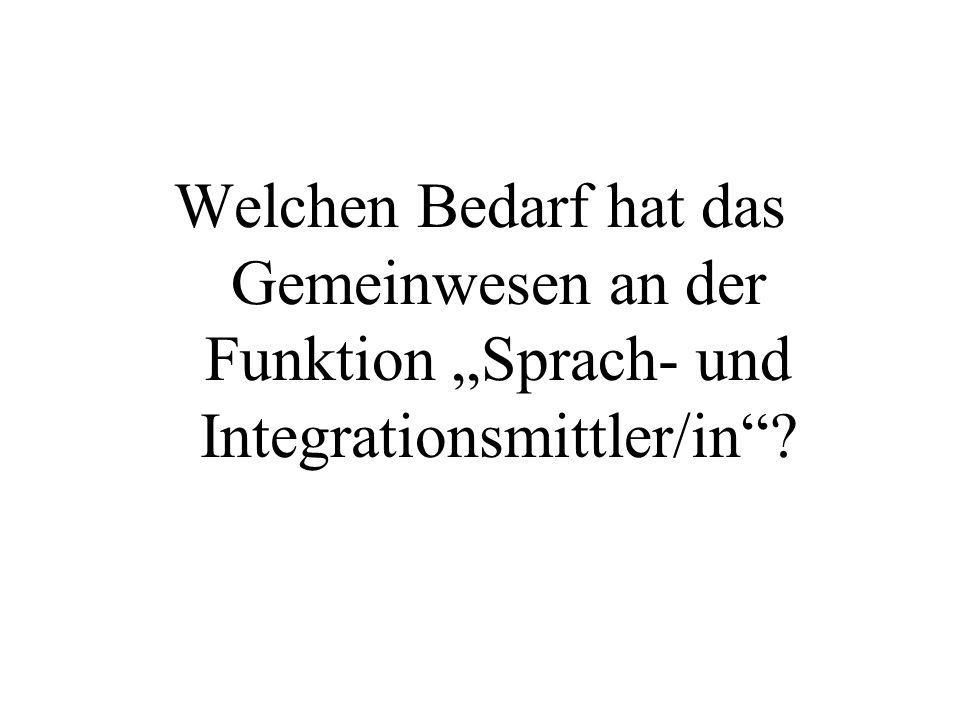 Welchen Bedarf hat das Gemeinwesen an der Funktion Sprach- und Integrationsmittler/in?