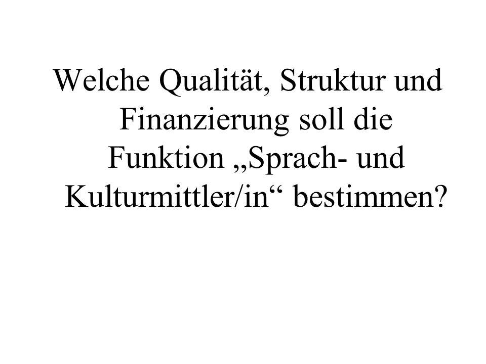 Welche Qualität, Struktur und Finanzierung soll die Funktion Sprach- und Kulturmittler/in bestimmen?