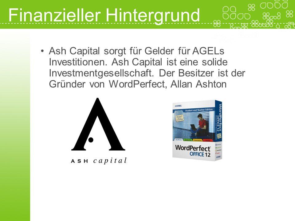 Finanzieller Hintergrund Ash Capital sorgt für Gelder für AGELs Investitionen. Ash Capital ist eine solide Investmentgesellschaft. Der Besitzer ist de