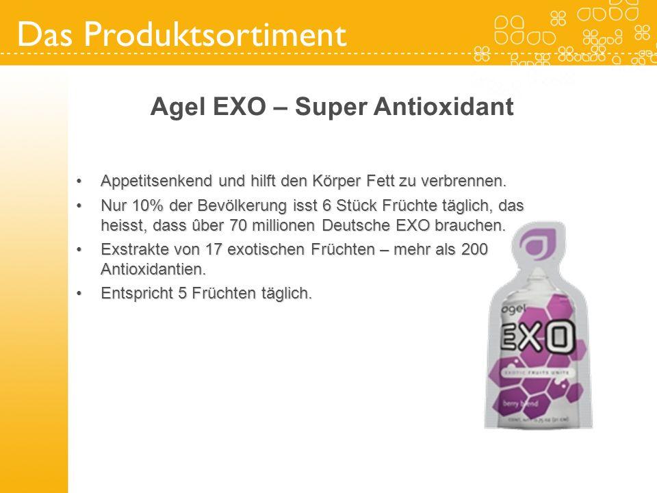 Das Produktsortiment Agel EXO – Super Antioxidant Appetitsenkend und hilft den Körper Fett zu verbrennen.Appetitsenkend und hilft den Körper Fett zu v