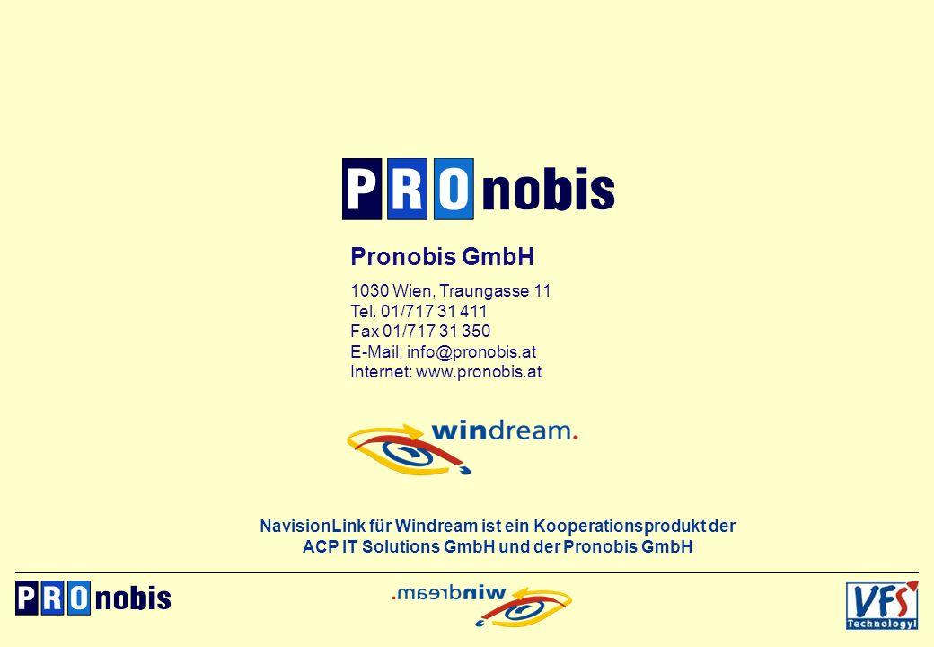 Pronobis GmbH 1030 Wien, Traungasse 11 Tel. 01/717 31 411 Fax 01/717 31 350 E-Mail: info@pronobis.at Internet: www.pronobis.at NavisionLink für Windre