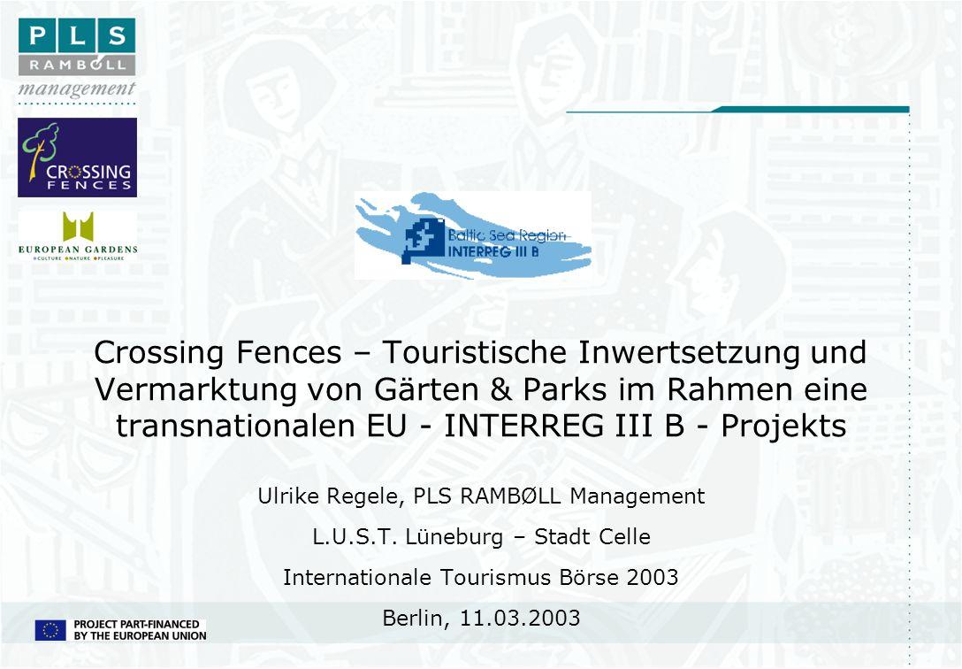 Crossing Fences – Touristische Inwertsetzung und Vermarktung von Gärten & Parks im Rahmen eine transnationalen EU - INTERREG III B - Projekts Ulrike R