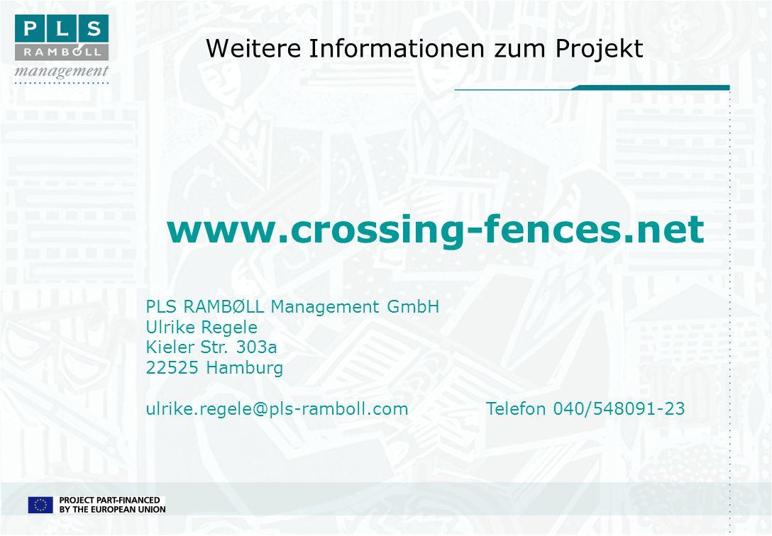 www.crossing-fences.net PLS RAMBØLL Management GmbH Ulrike Regele Kieler Str. 303a 22525 Hamburg ulrike.regele@pls-ramboll.comTelefon 040/548091-23 We