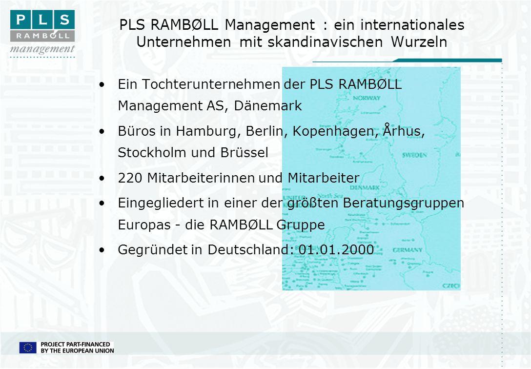 PLS RAMBØLL Management : ein internationales Unternehmen mit skandinavischen Wurzeln Ein Tochterunternehmen der PLS RAMBØLL Management AS, Dänemark Bü