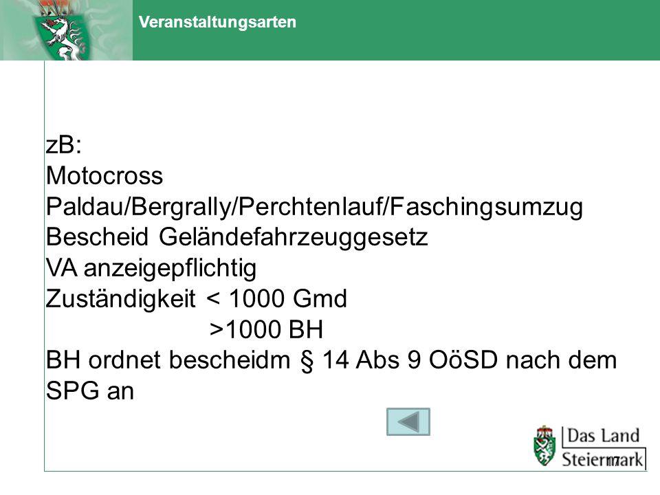 Veranstaltungsarten zB: Motocross Paldau/Bergrally/Perchtenlauf/Faschingsumzug Bescheid Geländefahrzeuggesetz VA anzeigepflichtig Zuständigkeit < 1000