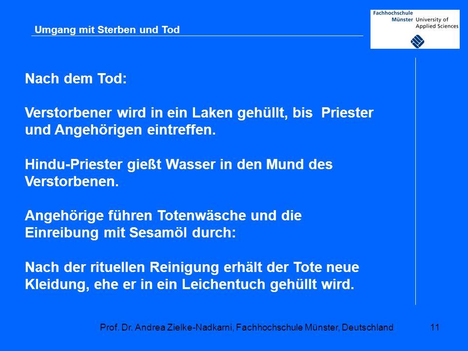 Prof. Dr. Andrea Zielke-Nadkarni, Fachhochschule Münster, Deutschland11 Umgang mit Sterben und Tod Nach dem Tod: Verstorbener wird in ein Laken gehüll