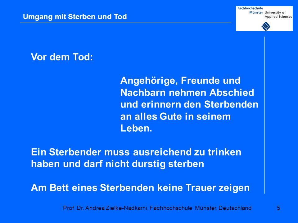 Prof. Dr. Andrea Zielke-Nadkarni, Fachhochschule Münster, Deutschland5 Umgang mit Sterben und Tod Vor dem Tod: Angehörige, Freunde und Nachbarn nehmen
