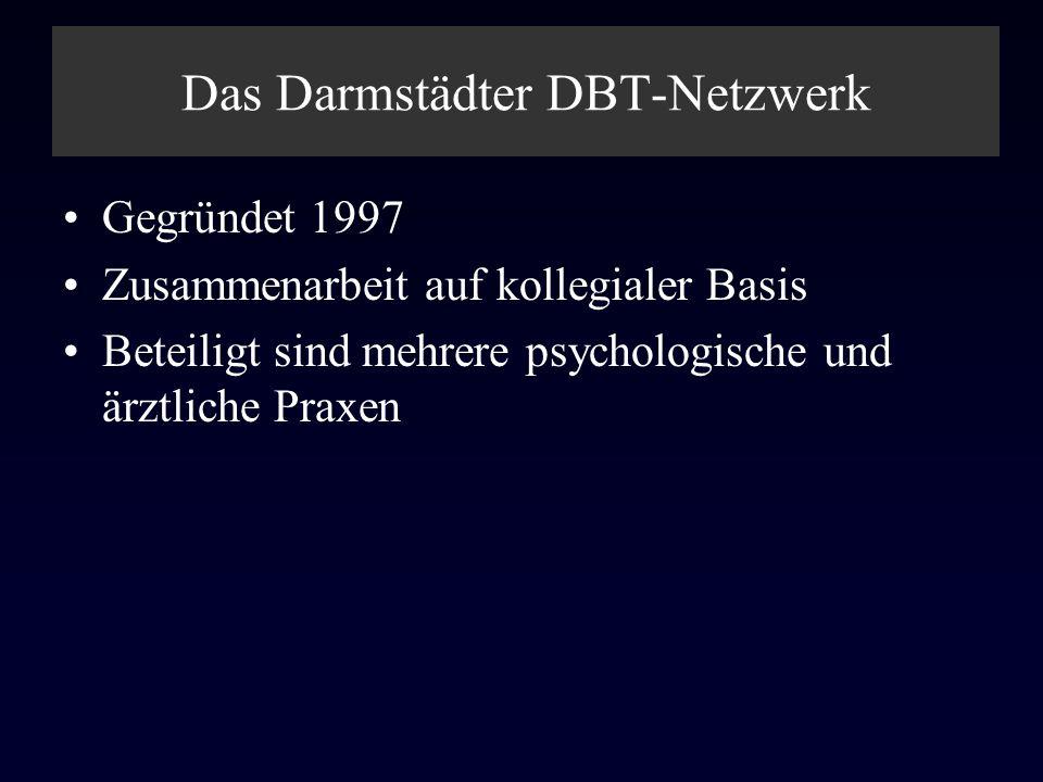 Das Darmstädter DBT-Netzwerk Gegründet 1997 Zusammenarbeit auf kollegialer Basis Beteiligt sind mehrere psychologische und ärztliche Praxen