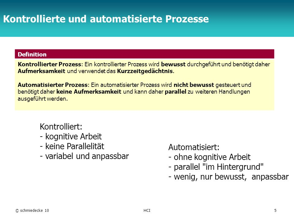 TFH Berlin Kontrollierte und automatisierte Prozesse Definition Kontrollierter Prozess: Ein kontrollierter Prozess wird bewusst durchgeführt und benöt