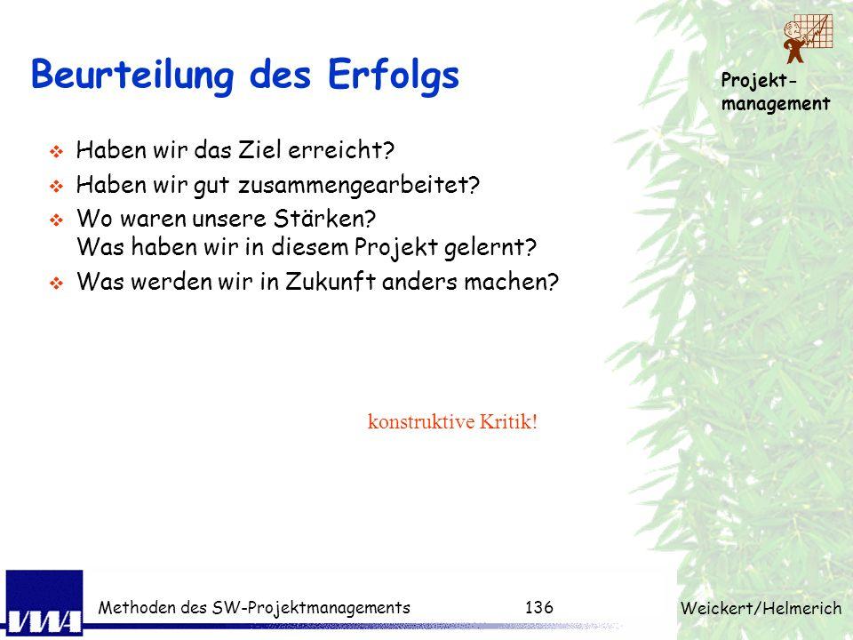 Projekt- management Weickert/Helmerich Methoden des SW-Projektmanagements135 Wiederholung: 4. Tag (Mini-Quiz) Welche Schätzverfahren kennen Sie? Was i