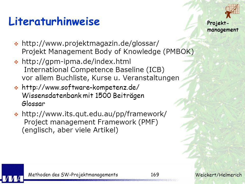 Projekt- management Weickert/Helmerich Methoden des SW-Projektmanagements168 Risikostrategie Risikostrategie als Anleitung für das Tagesgeschäft Umgan