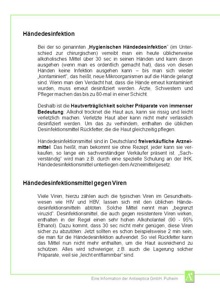 Eine Information der Antiseptica GmbH, Pulheim Händedesinfektion Bei der so genannten Hygienischen Händedesinfektion (im Unter- schied zur chirurgisch