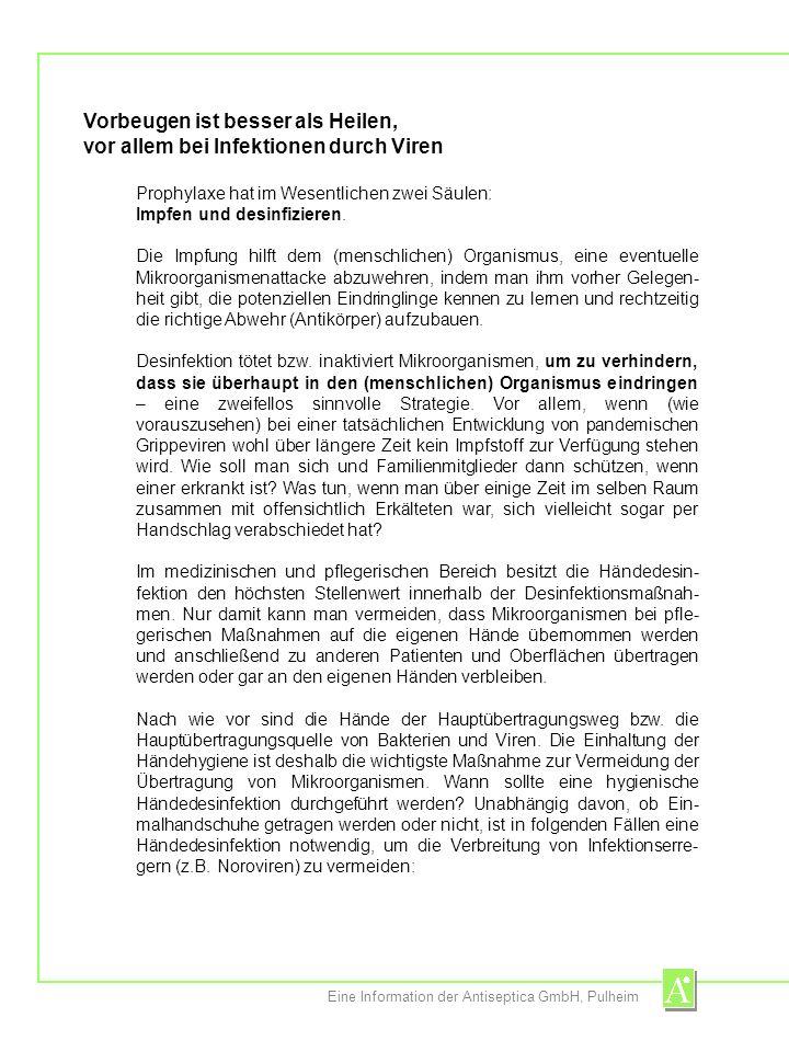 Eine Information der Antiseptica GmbH, Pulheim Vorbeugen ist besser als Heilen, vor allem bei Infektionen durch Viren Prophylaxe hat im Wesentlichen z