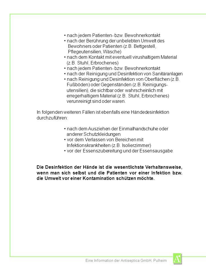 Eine Information der Antiseptica GmbH, Pulheim nach jedem Patienten- bzw. Bewohnerkontakt nach der Berührung der unbelebten Umwelt des Bewohners oder
