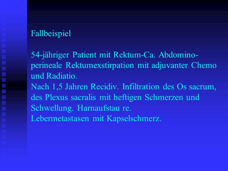 Fallbeispiel 54-jähriger Patient mit Rektum-Ca. Abdomino- perineale Rektumexstirpation mit adjuvanter Chemo und Radiatio. Nach 1,5 Jahren Recidiv. Inf