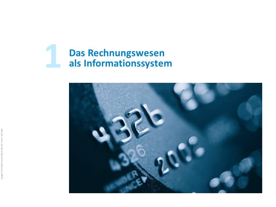 Copyright © 2011 Schäffer-Poeschel Verlag für Wirtschaft · Steuern · Recht GmbH BuJa-d7EgcYoE5_Copyright_Schäffer-Poeschel_Verlag 1 Das Rechnungswesen