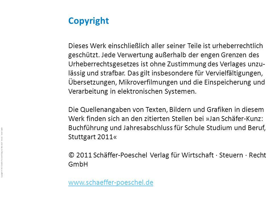 Copyright © 2011 Schäffer-Poeschel Verlag für Wirtschaft · Steuern · Recht GmbH BuJa-d7EgcYoE5_Copyright_Schäffer-Poeschel_Verlag Dieses Werk einschli