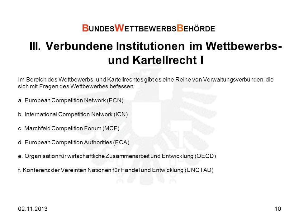 III. Verbundene Institutionen im Wettbewerbs- und Kartellrecht I Im Bereich des Wettbewerbs- und Kartellrechtes gibt es eine Reihe von Verwaltungsverb