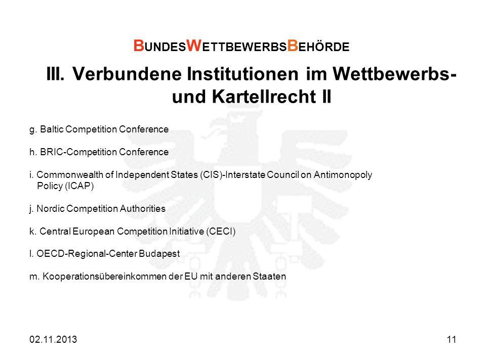 III. Verbundene Institutionen im Wettbewerbs- und Kartellrecht II g. Baltic Competition Conference h. BRIC-Competition Conference i. Commonwealth of I