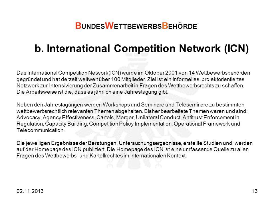 b. International Competition Network (ICN) Das International Competition Network(ICN) wurde im Oktober 2001 von 14 Wettbewerbsbehörden gegründet und h