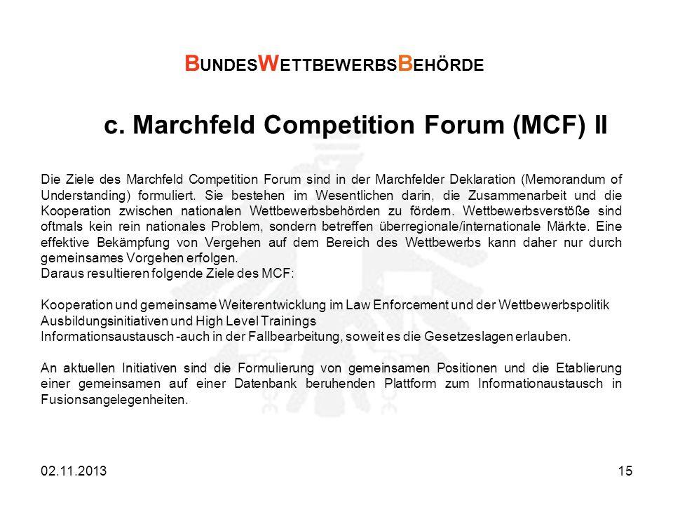 c. Marchfeld Competition Forum (MCF) II Die Ziele des Marchfeld Competition Forum sind in der Marchfelder Deklaration (Memorandum of Understanding) fo