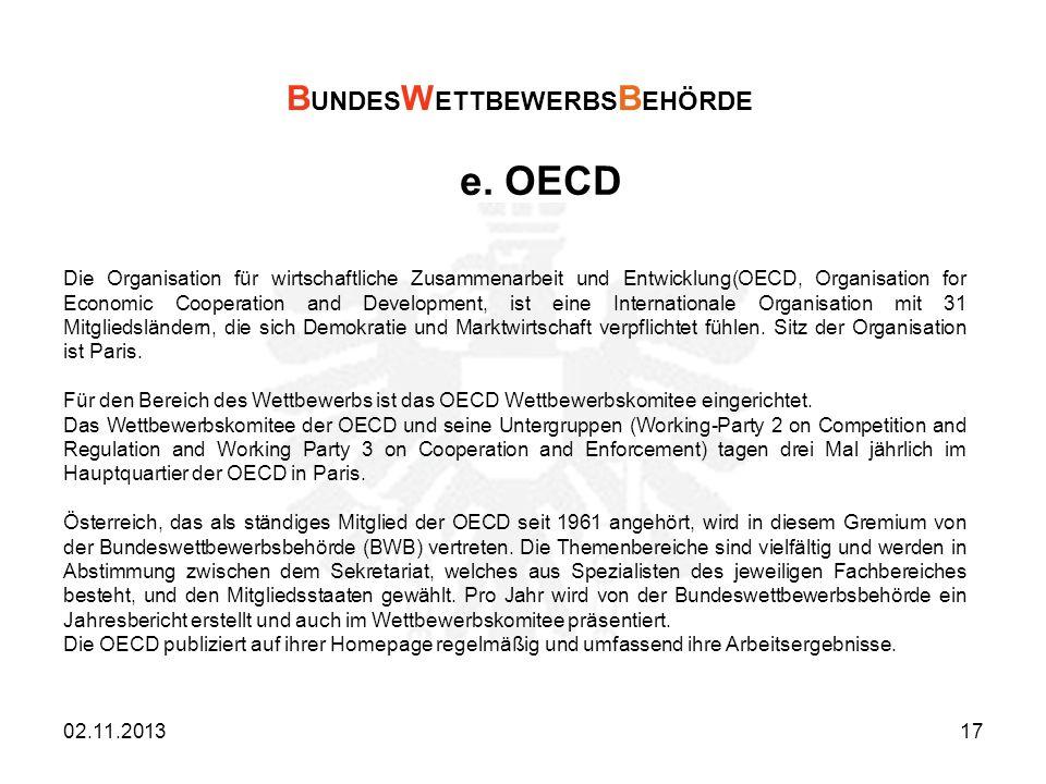 e. OECD Die Organisation für wirtschaftliche Zusammenarbeit und Entwicklung(OECD, Organisation for Economic Cooperation and Development, ist eine Inte