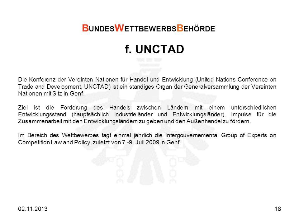 f. UNCTAD Die Konferenz der Vereinten Nationen für Handel und Entwicklung (United Nations Conference on Trade and Development, UNCTAD) ist ein ständig