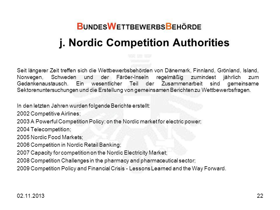j. Nordic Competition Authorities Seit längerer Zeit treffen sich die Wettbewerbsbehörden von Dänemark, Finnland, Grönland, Island, Norwegen, Schweden