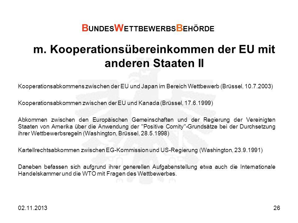 m. Kooperationsübereinkommen der EU mit anderen Staaten II Kooperationsabkommens zwischen der EU und Japan im Bereich Wettbewerb (Brüssel, 10.7.2003)