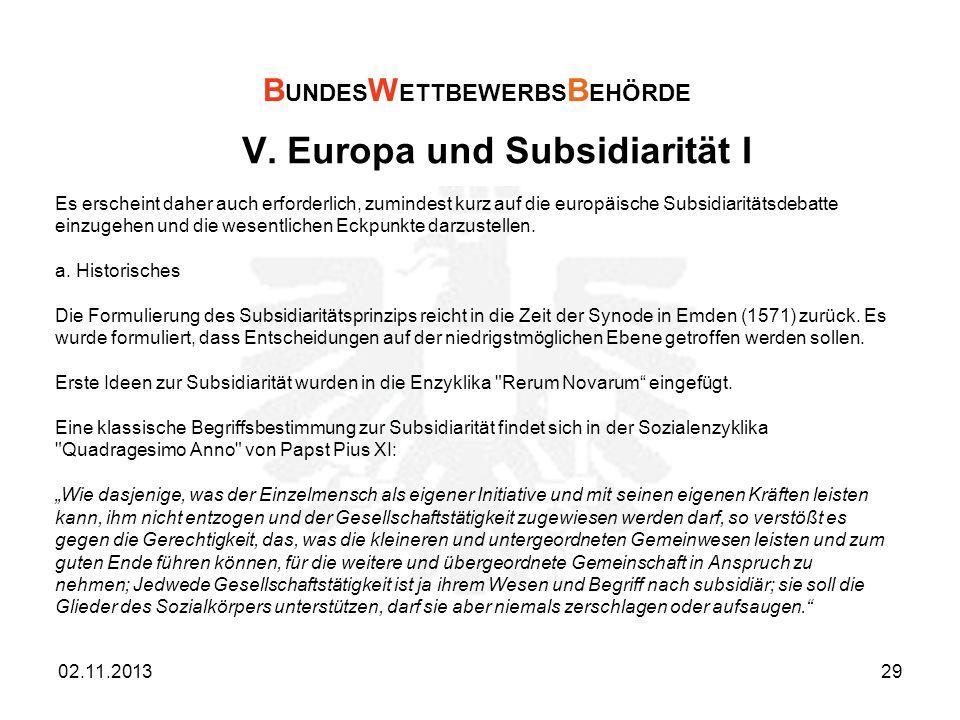 V. Europa und Subsidiarität I Es erscheint daher auch erforderlich, zumindest kurz auf die europäische Subsidiaritätsdebatte einzugehen und die wesent