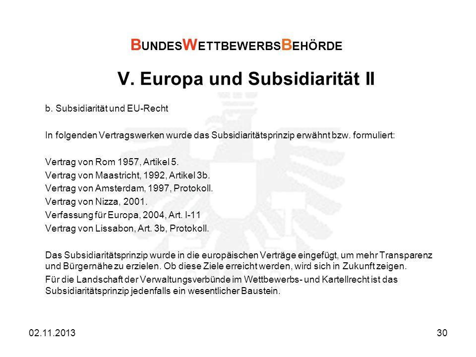 V. Europa und Subsidiarität II b. Subsidiarität und EU-Recht In folgenden Vertragswerken wurde das Subsidiaritätsprinzip erwähnt bzw. formuliert: Vert