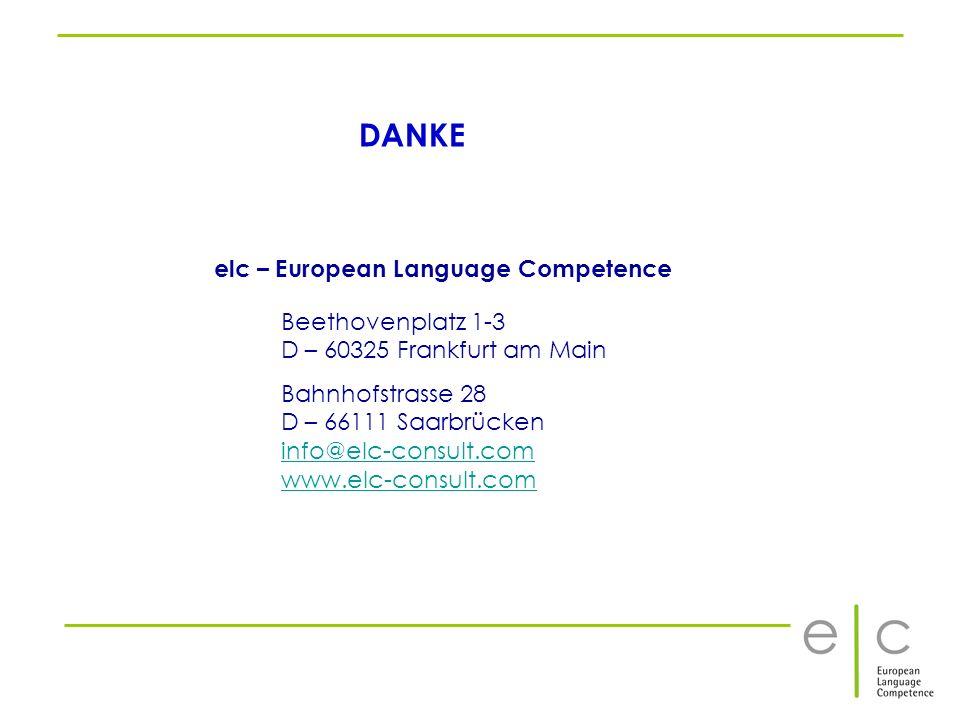 elc – European Language Competence Beethovenplatz 1-3 D – 60325 Frankfurt am Main Bahnhofstrasse 28 D – 66111 Saarbrücken info@elc-consult.com www.elc