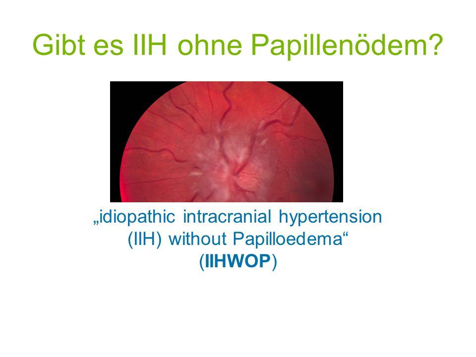 Gibt es IIH ohne Papillenödem? idiopathic intracranial hypertension (IIH) without Papilloedema (IIHWOP)