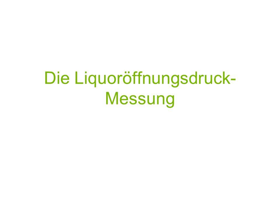 Die Liquoröffnungsdruck- Messung