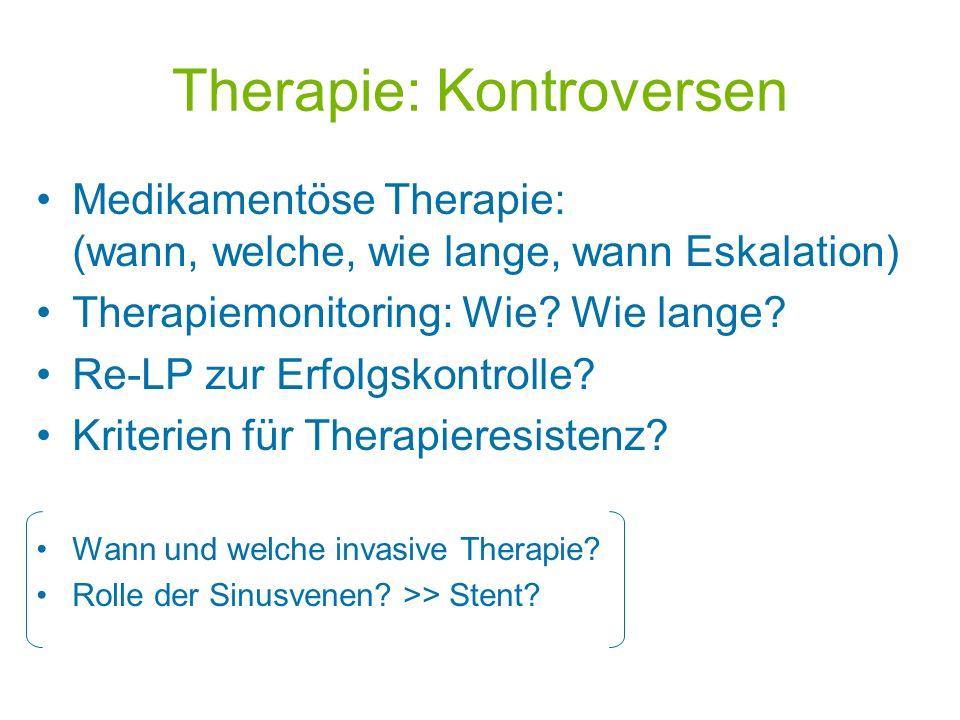 Therapie: Kontroversen Medikamentöse Therapie: (wann, welche, wie lange, wann Eskalation) Therapiemonitoring: Wie? Wie lange? Re-LP zur Erfolgskontrol