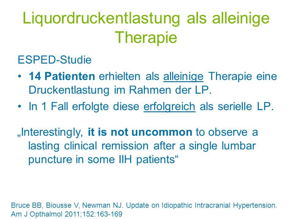 Liquordruckentlastung als alleinige Therapie ESPED-Studie 14 Patienten erhielten als alleinige Therapie eine Druckentlastung im Rahmen der LP. In 1 Fa
