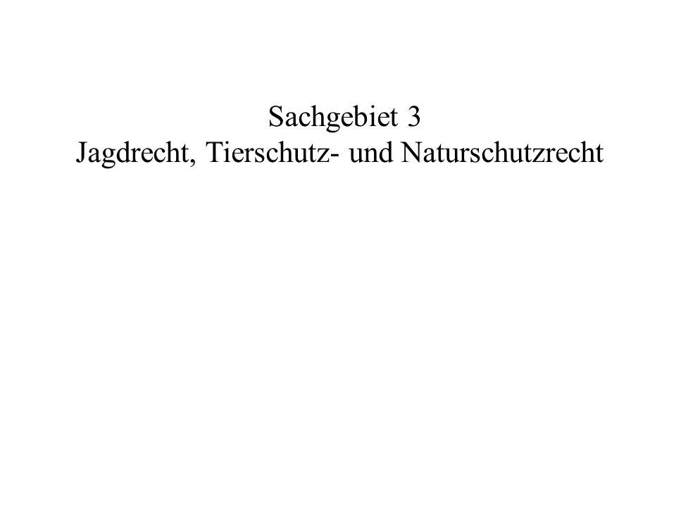 Sachgebiet 3 Jagdrecht, Tierschutz- und Naturschutzrecht